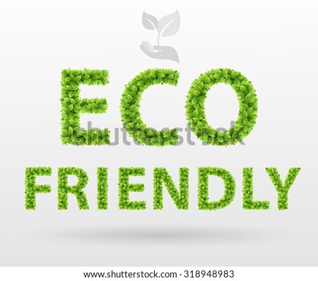 Eco Friendly poster. Green leaves lettering. - stock vector