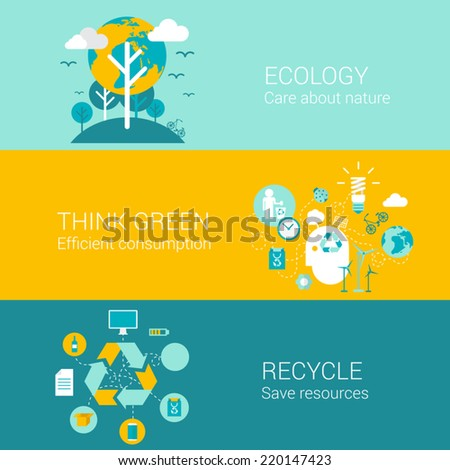 Ecology green recycle concept flat icons set of care nature efficient consumption recycling resource and vector web banners illustration print materials website click infographics elements collection - stock vector