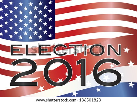 Election 2016 with Stars and Stripes and US Flag Background Vector Illustration - stock vector