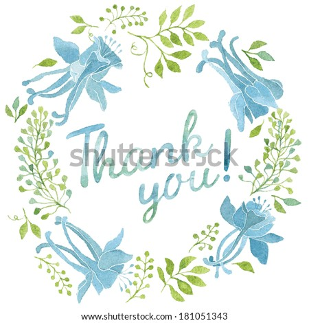 Elegant floral wreath with green leaves and blue flowers with words THANK YOU! Great for thank you notes or invitations. Vectorized watercolor drawing. - stock vector