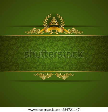 Elegant golden frame banner with gold crown, laurel wreath on ornate green background. Luxury floral background in vintage style. Vector illustration EPS 10. - stock vector