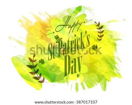 Elegant greeting card design with stylish text Happy St. Patrick's Day on abstract paint stroke background. - stock vector