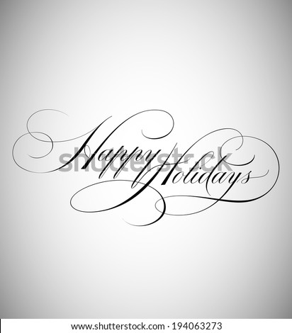 Elegant Holiday Vector Lettering in Script Style: Happy Holidays  - stock vector