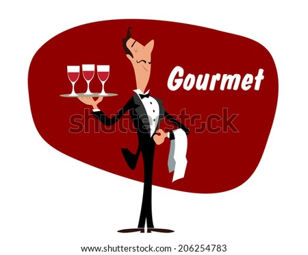 Elegant wine steward or waiter holding a tray with glasses of red wine and the word - Gourmet - stock vector