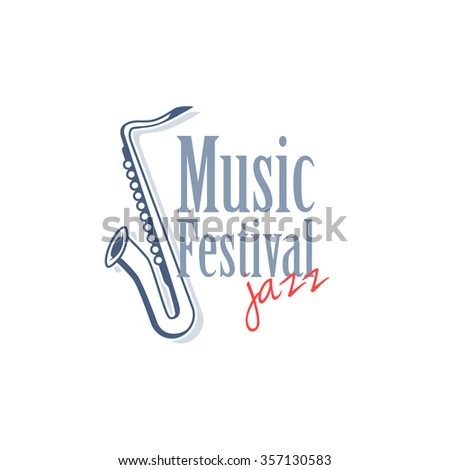 Emblem with saxophone for jazz music festival. Vector illustration isolated on white background. - stock vector
