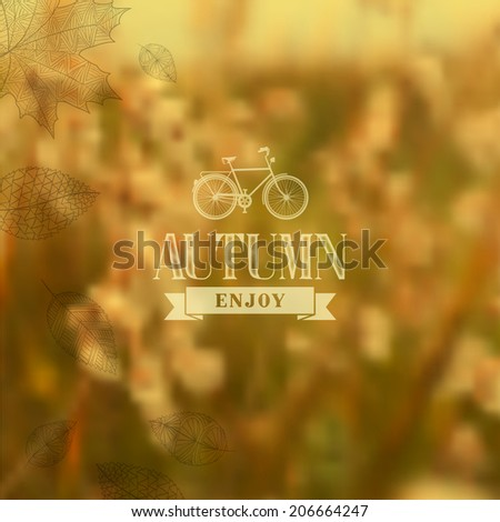 Enjoy Autumn vintage label with abstract blurred fall leaves background. EPS10 vector organized in layers ready for editing for your own brochure, website or marketing campaign.  - stock vector