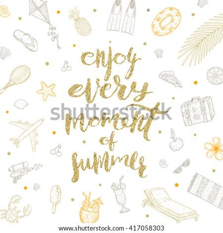 Enjoy every moment of summer - Summer calligraphy. Summer holidays. Summer vector. Summer illustration. Summer items. Summer vacation. Tropical summer. Summer travel. Summer rest. Summer greeting. - stock vector