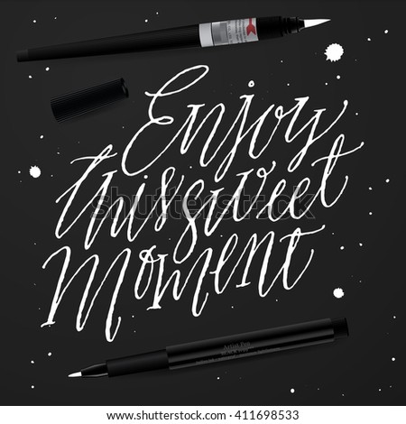 Enjoy This Sweet Moment. Positive Quote Handwritten With Script Calligraphy. Inspirational and Motivational Inscription. Hand Lettering and Typography for Your Designs: T-shirts, Poster, Cards, etc. - stock vector