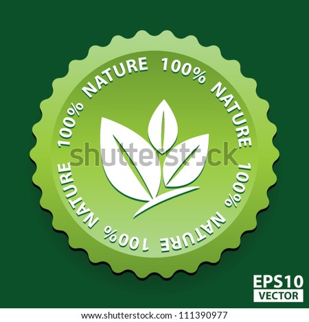 EPS10 Vector: 100 Percent Nature Green Sign with white three leaves logo - stock vector