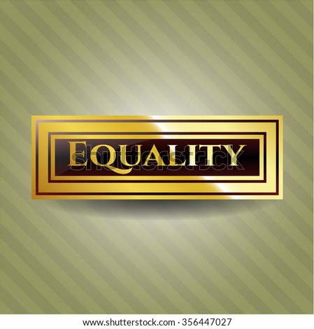 Equality gold shiny badge - stock vector