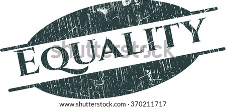 Equality rubber grunge seal - stock vector