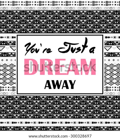 Ethnic pattern with slogan.For t-shirt or other uses,in vector. - stock vector