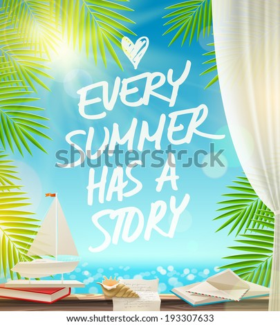 Every summer has a story  - summer vacation vector design with hand drawn quote against a seascape - stock vector