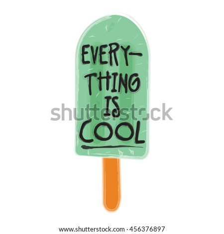 everything is cool popsticle - stock vector