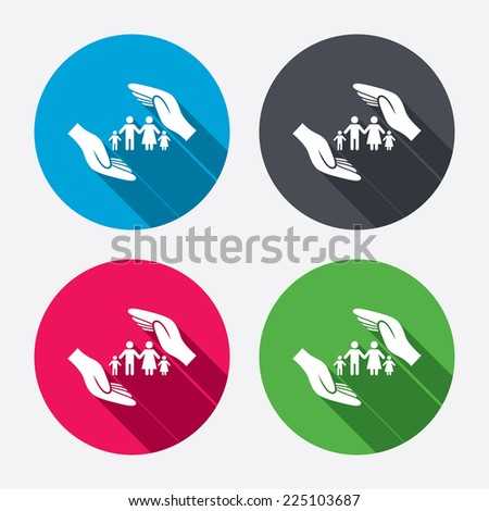 Family life insurance sign icon. Hands protect human group symbol. Health insurance. Circle buttons with long shadow. 4 icons set. Vector - stock vector