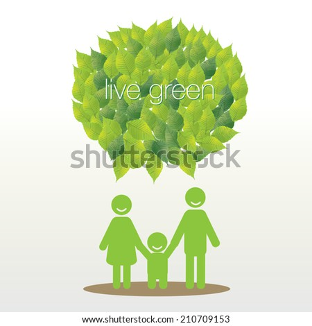 Family say live green with leave bubble - stock vector