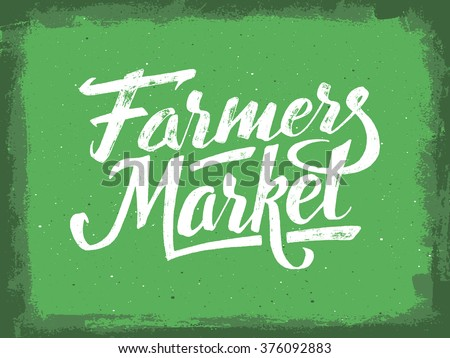 Farmers market hand lettering on green grunge vector background. Vegan food retail banner. Vintage advertising poster with unique typography. - stock vector