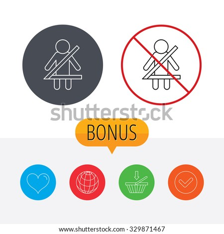 Fasten seat belt icon. Human silhouette sign. Shopping cart, globe, heart and check bonus buttons. Ban or stop prohibition symbol. - stock vector