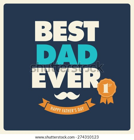 Fathers day card, best dad ever - stock vector