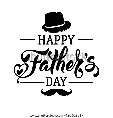 Fathers Day Lettering Calligraphic Design Isolated on White Background. Happy Fathers Day Inscription with fedora and mustache. Vector Design Element For Greeting Card and Other Print Templates. - stock vector