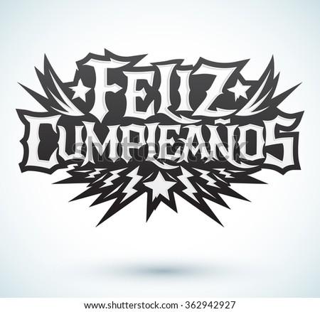 Feliz Cumpleanos - happy birthday spanish text - vector hardcore punk - rock lettering - stock vector
