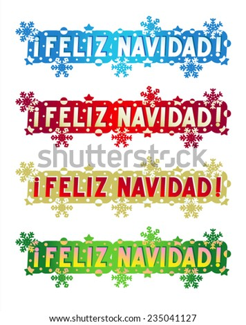 Feliz Navidad! - Merry Christmas! - holiday greeting in Spanish language of four color styles, design elements for cards, banners, invitations, posters, isolated on white background  - stock vector