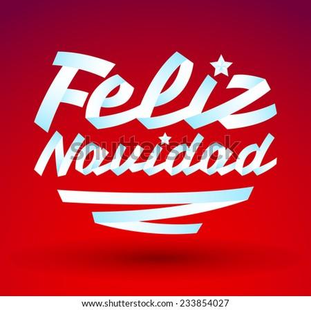 Feliz Navidad - Merry Christmas spanish text - White ribbon Vector typographic Lettering. - stock vector
