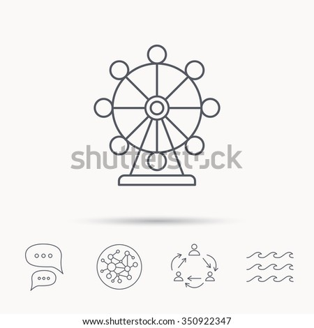 Ferris wheel icon. Entertainment park sign. Global connect network, ocean wave and chat dialog icons. Teamwork symbol. - stock vector