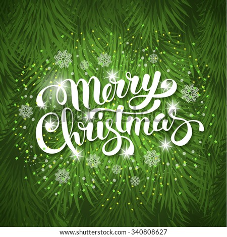 Festive card with sparkle calligraphic lettering Merry Christmas on green background with christmas tree branches. Vector illustration. - stock vector
