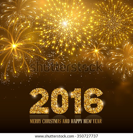 Festive firework bursting in various shapes and golden colors sparkling against black night background. Lettering 2016 with golden glitter. Merry Christmas and Happy New Year. Vector illustration. - stock vector
