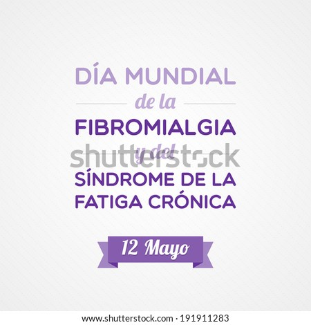 Fibromyalgia and Chronic Fatigue Syndrome Awareness Day in Spanish - stock vector