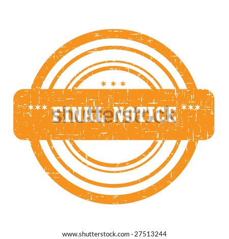 Final notice stamp isolated on white with a grunge texture - stock vector