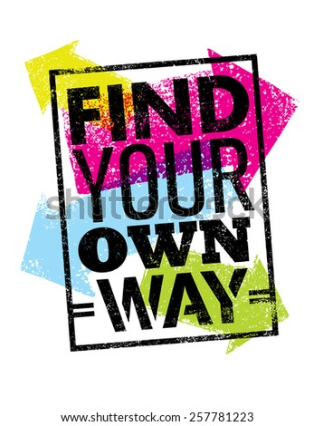Find Your Own Way Motivation Quote. Creative Vector Poster Concept. - stock vector