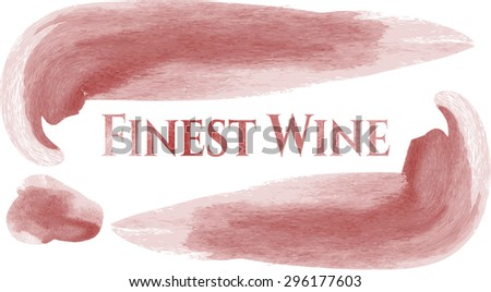 Finest Wine aquarelle or watercolor texture - stock vector