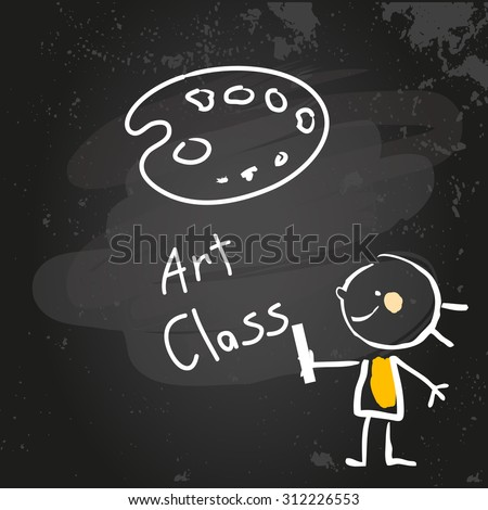 First grade art class education, hand drawn on blackboard with chalk. Hand drawing and writing doodle style, sketchy illustration.  - stock vector