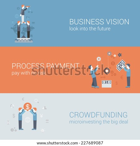 Flat business vision, payment, crowd funding concept. Vector icon banners template set. Business people looking into the future, processing payment, funding. Web illustration. Website infographics. - stock vector