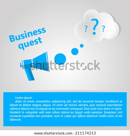 Flat vector illustration for Business quest. Conceptual blue megaphone and cloud with interrogation signs. Flat vector illustration with place for your text. - stock vector