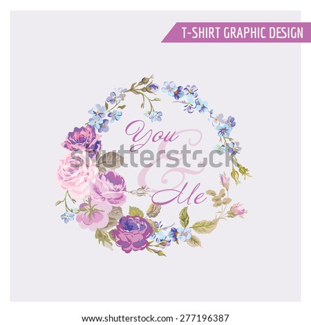 Floral Shabby Chic Graphic Design - for t-shirt, fashion, prints - in vector - stock vector