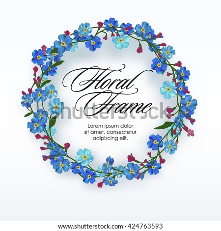Floral wreath with spring flowers. Forget me not circular frame. Vector illustration. Floral blue frame. - stock vector
