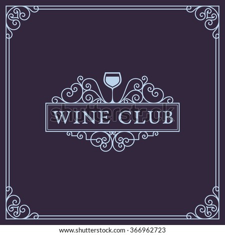 Flourishes luxury elegant frame ornament template with wineglass in trendy linear style. For menu, bar, restaurant, wine list, wine house, wine label, vineyard, winery. Vector illustration. - stock vector