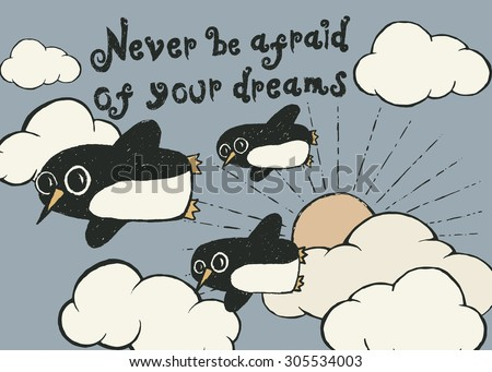 Flying penguin hand drawn typography poster. Quote for dreamers. Inspirational vector typography. - stock vector