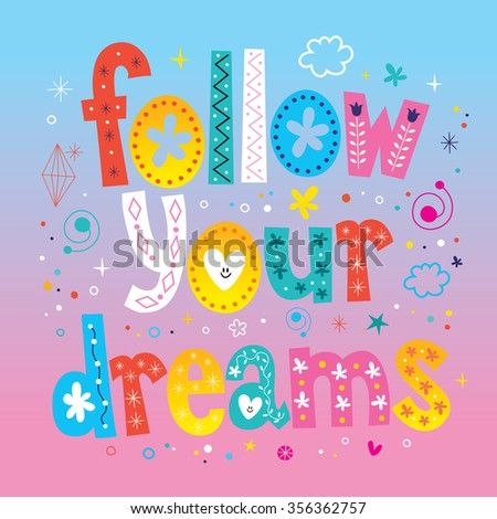 follow your dreams - stock vector