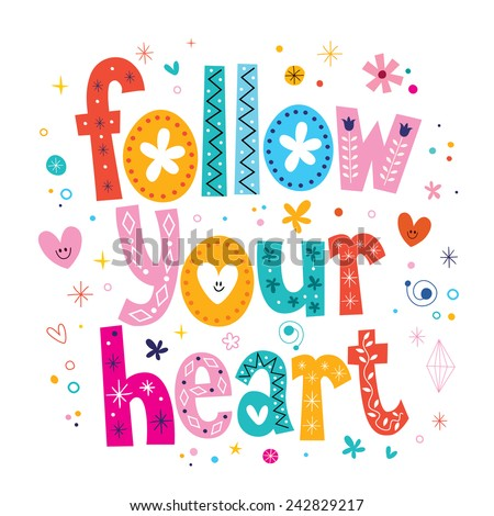 follow your heart - stock vector