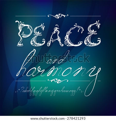 Font composition Peace and Harmony. Authors font - stock vector