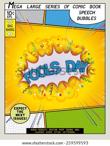Fools day. Explosion in comic style with lettering and realistic puffs smoke. 3D vector pop art speech bubble - stock vector