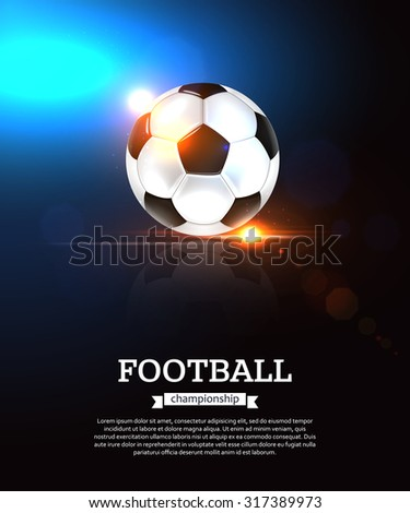 Football background with photorealistic ball. Football party, football championship, football tournament, college league. Photorealistic shining design for poster, brochure, flyer, presentation - stock vector