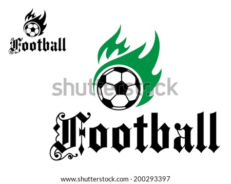 Football or soccer emblem logo with green flames and black word for sports design - stock vector