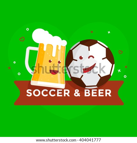 Football Soccer Ball and Beer are Best Friends Forever - stock vector