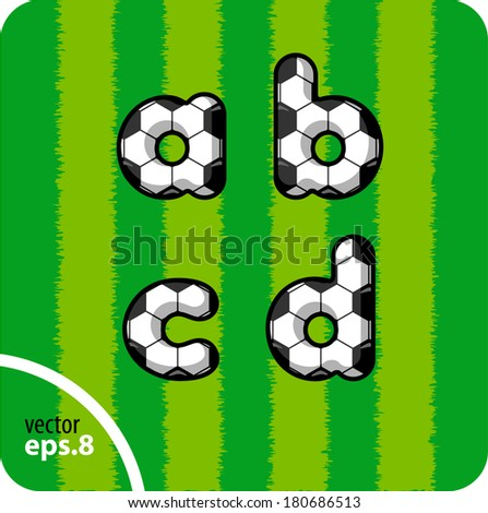 Football (soccer) vector set of letters. The lowercase letters a, b ,c, d. Eps 8.The rest of uppercase and lowercase letters, symbols and numbers of the alphabet in my portfolio. - stock vector