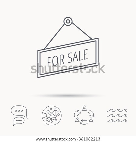 For sale icon. Advertising banner tag sign. Global connect network, ocean wave and chat dialog icons. Teamwork symbol. - stock vector